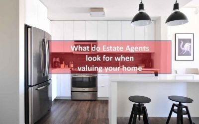 What do Estate Agents Look for When Valuing Your Home